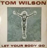Let Your Body Go - Tom Wilson