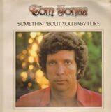 Somethin' 'Bout You Baby I Like - Tom Jones