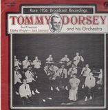 Rare 1936 Broadcast Recordings, Vol. 1 - Tommy Dorsey & His Orchestra