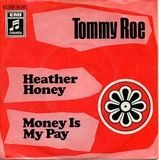 Heather Honey / Money Is My Pay - Tommy Roe