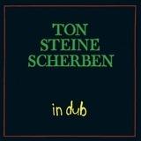 In Dub - Ton Steine Scherben
