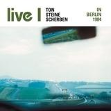 Live I-In Berlin 1984 - Ton Steine Scherben