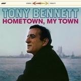 Hometown, My Town - Tony Bennett