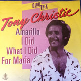 Amarillo / I Did What I Did For Maria - Tony Christie