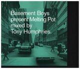 Basement Boys Present Melting Pot - Tony Humphries