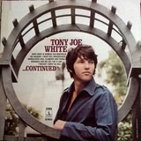 ...Continued - Tony Joe White