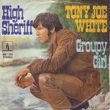 High Sheriff / Groupy Girl - Tony Joe White
