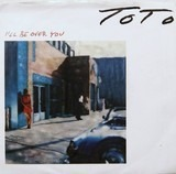 I'll Be Over You - Toto
