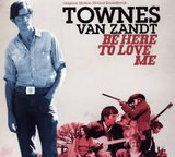 Be Here To Love Me (Original Motion Picture Soundtrack) - Townes Van Zandt