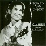 Dollar Bill Blues - Townes van Zandt