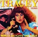 You Caught Me Out - Tracey Ullman