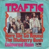 Here We Go Round The Mulberry Bush / Coloured Rain - Traffic