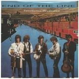 End Of The Line - Traveling Wilburys