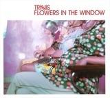 Flowers In The Window - Travis