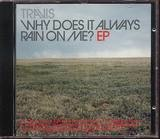 Why Does It Always Rain On Me? EP - Travis