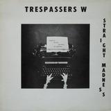 Trespassers W