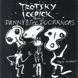 In 'Poison Summer' - Trotsky Icepick Presents: Danny And The Doorknobs