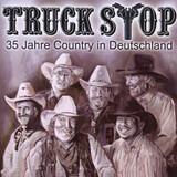 35 Jahre Country In Deutschland - Truck Stop