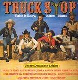 Take It Easy, Altes Haus - Unsere Deutschen Erfolge - Truck Stop