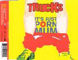 It's Just Porn Mum - Trucks