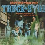 Can't Stop Truck Stop - Truck Stop