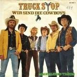 Wir Sind Die Cowboys - Truck Stop