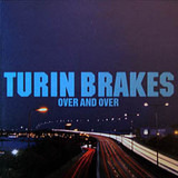 Over And Over - Turin Brakes
