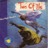 Blue Night Shadow - Two Of Us