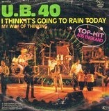 I Think It's Going To Rain Today / My Way Of Thinking - Ub40