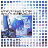 Dancing With Tears In My Eyes (Special Re-Mix) - Ultravox