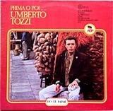 Prima O Poi .... - Umberto Tozzi