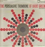 The Persuasive Trombone Of Urbie Green - Urbie Green And His Orchestra