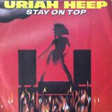 Stay On Top - Uriah Heep