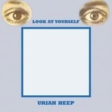 Look at Yourself - Uriah Heep