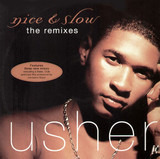 Nice & Slow (The Remixes) - Usher