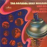 The Aerosol Grey Machine - Van Der Graaf Generator
