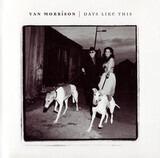 Days Like This - Van Morrison