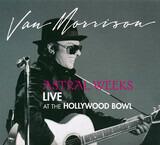 Astral Weeks: Live at the Hollywood Bowl - Van Morrison