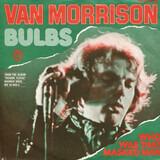 Bulbs - Van Morrison