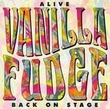 Alive (Back On Stage) - Vanilla Fudge