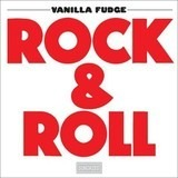 Rock & Roll - Vanilla Fudge