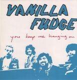 You Keep Me Hanging On - Vanilla Fudge