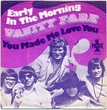 Early In The Morning / You Made Me Love You - Vanity Fare