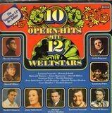10 Opern Hits Mit 12 Weltstars - Luciano Pavarotti, Renata Tebaldi, Mario Del Monaco