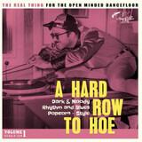 A Hard Row To Hoe Vol. 1 - Dark & Moody Rhytm And Blues Popcorn - Style - Big Daddy a.o.