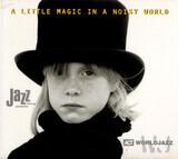 A Little Magic In A Noisy World - Nguyên lê / Richard Galliano