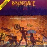 Breakdance - Grandmaster Flash & The Furious Five, Sugarhill Gang, Incredible Bongo Band a.o.