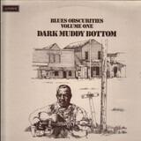 Blues Obscurities Volume One Dark Muddy Bottom - Joe Richards, Leo Morris, Little Milton a.o.