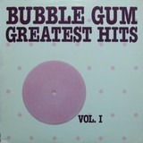 Bubble Gum Greatest Hits Vol. 1 - Ohio Express, Lemon Pipers, 1910 Fruitgum Co. ...