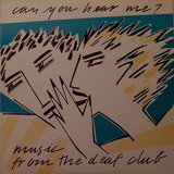Can You Hear Me? Music From The Deaf Club - Dead Kennedys, KGB a.o.